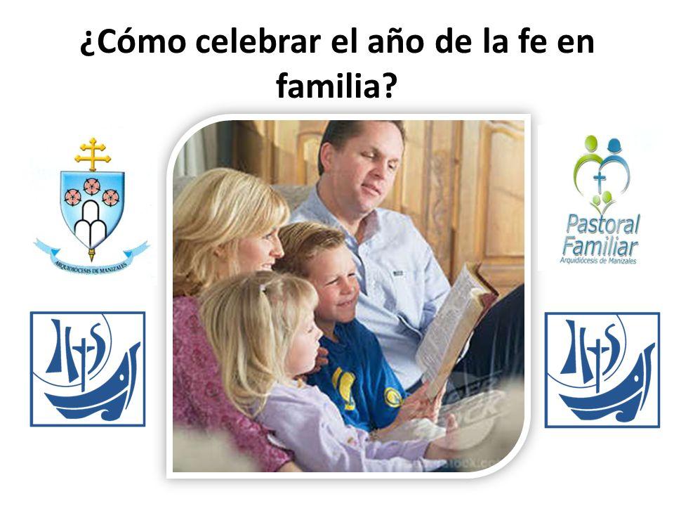 ¿Cómo celebrar el año de la fe en familia?
