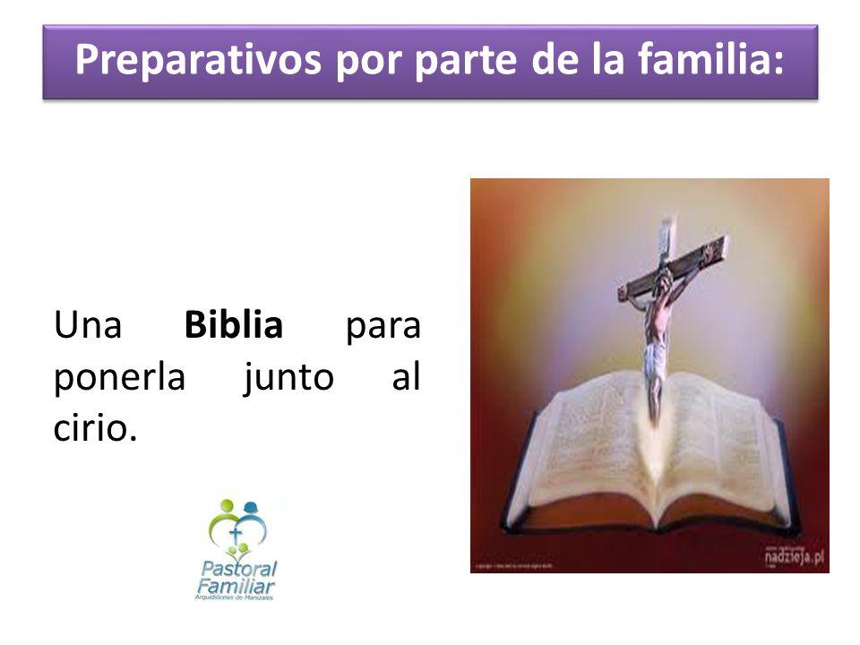 Una Biblia para ponerla junto al cirio. Preparativos por parte de la familia: