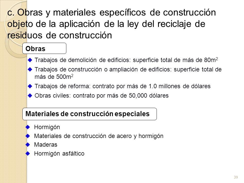 39 c. Obras y materiales específicos de construcción objeto de la aplicación de la ley del reciclaje de residuos de construcción Trabajos de demolició