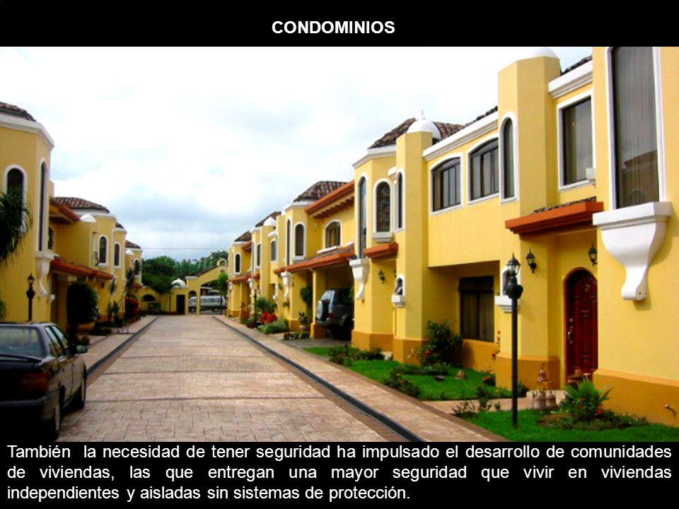 También la necesidad de tener seguridad ha impulsado el desarrollo de comunidades de viviendas, las que entregan una mayor seguridad que vivir en viviendas independientes y aisladas sin sistemas de protección.
