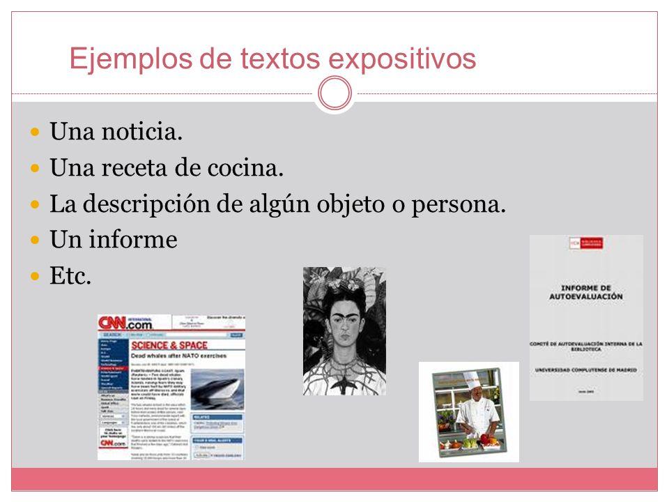 Características del texto expositivo: 1. La naturaleza de la información Se debe considerar si la información es de tipo científico, económico, litera