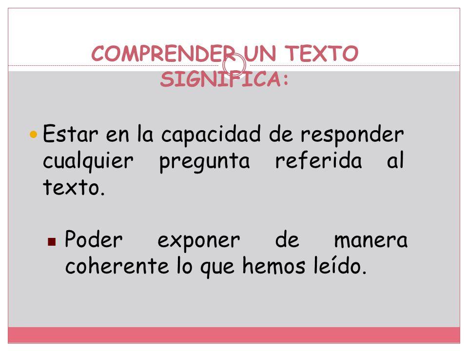 La comprensión de textos es un ejercicio que consiste en entender o comprender un texto en su totalidad, para luego, responder las interrogantes propuestas luego de leer el texto.