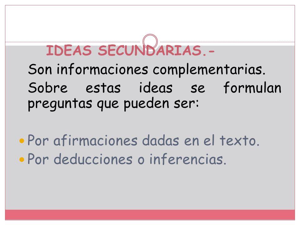 IDEA PRINCIPAL.- Es aquella idea que expresa la información más importante del texto, ya que sin ella el texto no tendría fundamento. Hay que tener en