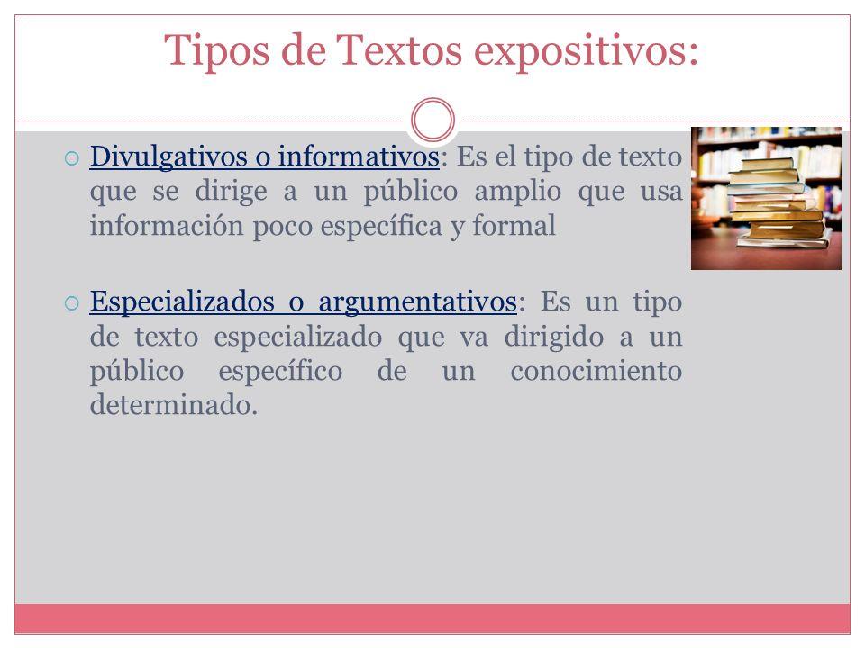 Textos no literarios: expositivo Un texto expositivo es aquel que pretende informar al receptor temas de interés, tratando de responder a un ¿qué?, ¿c