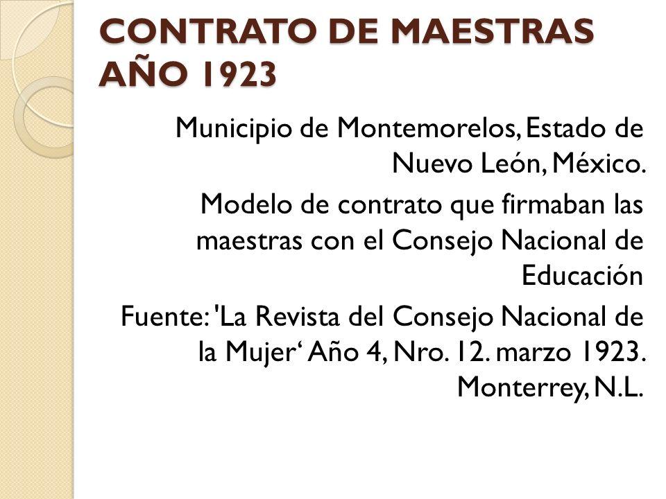 CONTRATO DE MAESTRAS AÑO 1923 Municipio de Montemorelos, Estado de Nuevo León, México. Modelo de contrato que firmaban las maestras con el Consejo Nac
