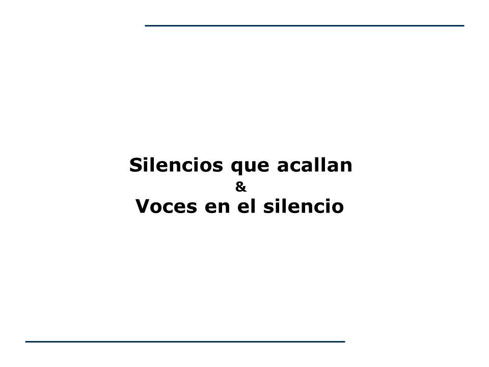 Silencios que acallan & Voces en el silencio