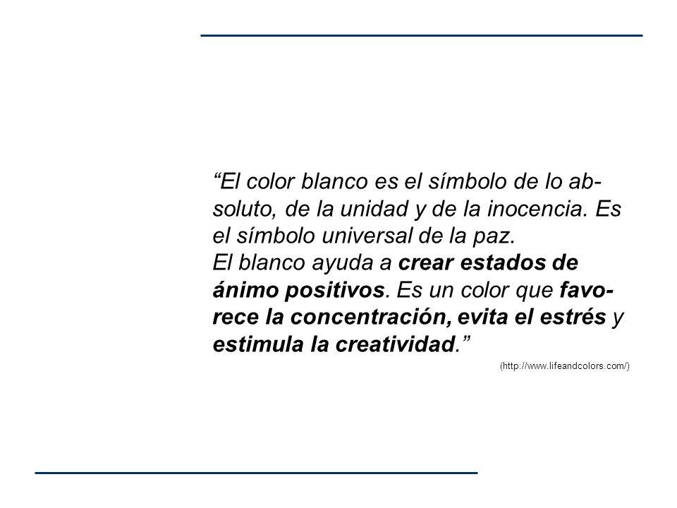 El color blanco es el símbolo de lo ab- soluto, de la unidad y de la inocencia. Es el símbolo universal de la paz. El blanco ayuda a crear estados de