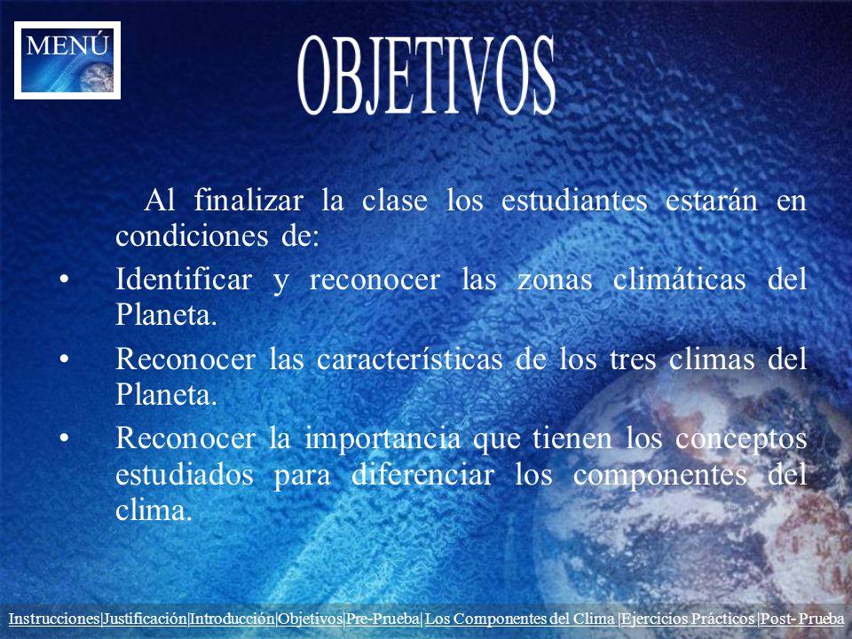 Al finalizar la clase los estudiantes estarán en condiciones de: Identificar y reconocer las zonas climáticas del Planeta. Reconocer las característic