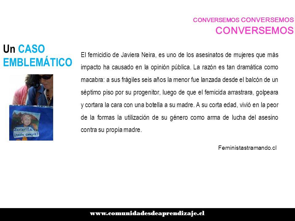 Un CASO EMBLEMÁTICO El femicidio de Javiera Neira, es uno de los asesinatos de mujeres que más impacto ha causado en la opinión pública. La razón es t