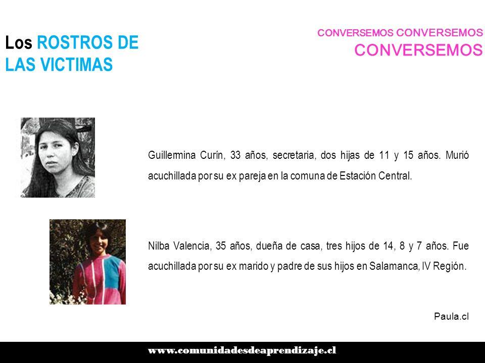 Los ROSTROS DE LAS VICTIMAS Guillermina Curín, 33 años, secretaria, dos hijas de 11 y 15 años. Murió acuchillada por su ex pareja en la comuna de Esta