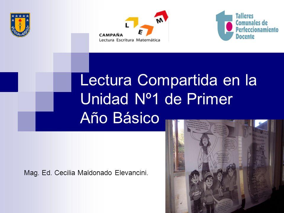 Lectura Compartida en la Unidad Nº1 de Primer Año Básico Mag. Ed. Cecilia Maldonado Elevancini.