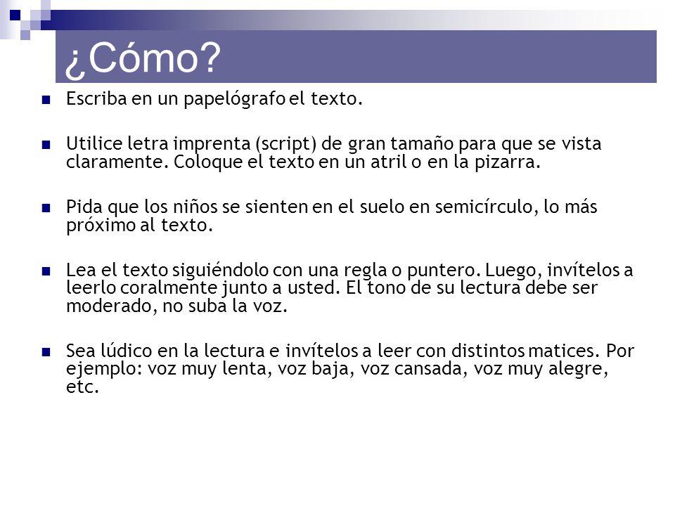 Escriba en un papelógrafo el texto. Utilice letra imprenta (script) de gran tamaño para que se vista claramente. Coloque el texto en un atril o en la