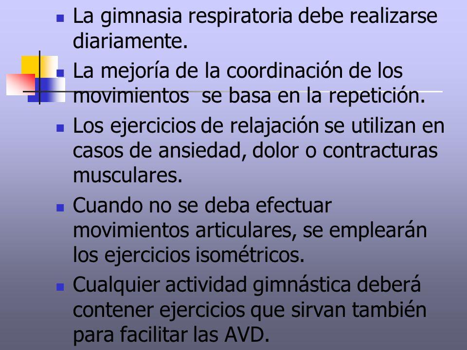 La gimnasia respiratoria debe realizarse diariamente. La mejoría de la coordinación de los movimientos se basa en la repetición. Los ejercicios de rel