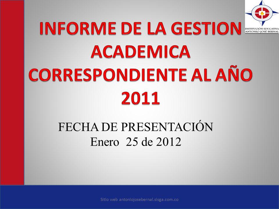 FECHA DE PRESENTACIÓN Enero 25 de 2012 Sitio web antoniojosebernal.sisga.com.co