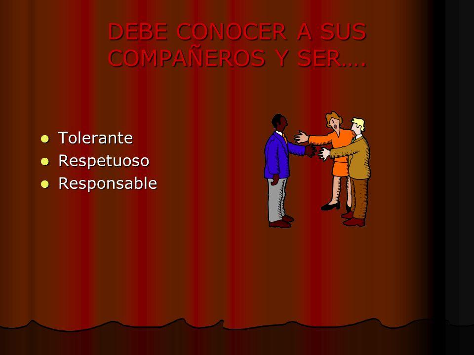 DEBE CONOCER A SUS COMPAÑEROS Y SER….