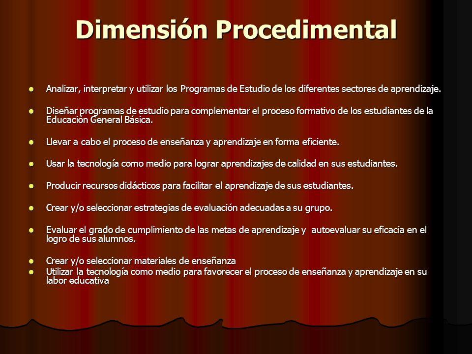 Dimensión Procedimental Analizar, interpretar y utilizar los Programas de Estudio de los diferentes sectores de aprendizaje.