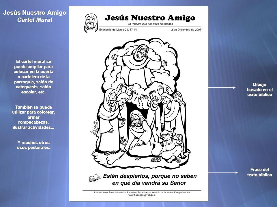 Jesús Nuestro Amigo Cartel Mural Dibujo basado en el texto bíblico El cartel mural se puede ampliar para colocar en la puerta o cartelera de la parroquia, salón de catequesis, salón escolar, etc.