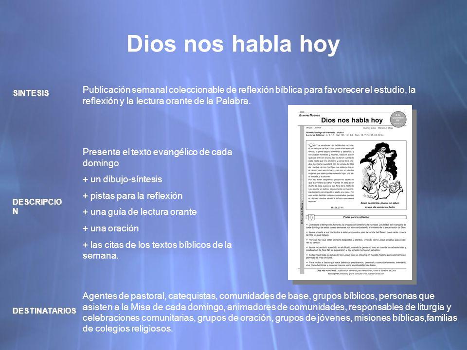 Dios nos habla hoy Publicación semanal coleccionable de reflexión bíblica para favorecer el estudio, la reflexión y la lectura orante de la Palabra.