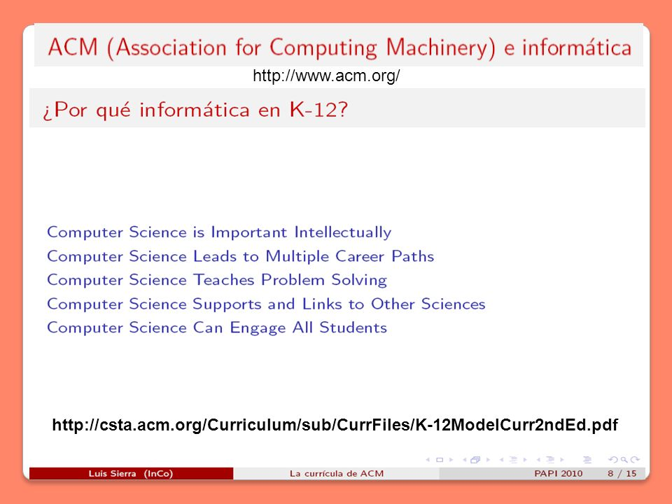 http://www.acm.org/ http://csta.acm.org/Curriculum/sub/CurrFiles/K-12ModelCurr2ndEd.pdf