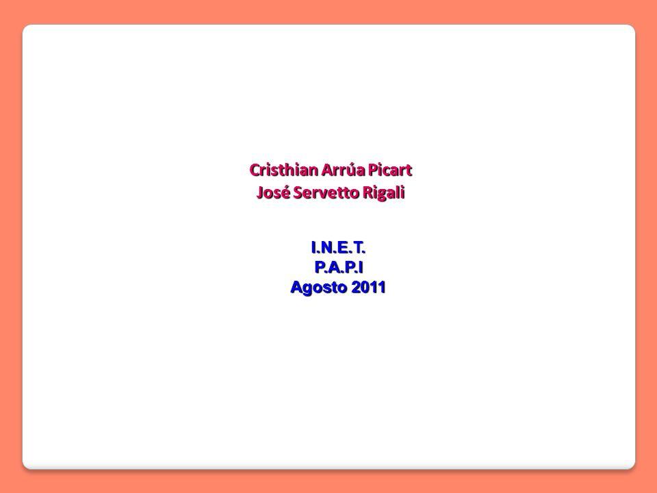 Cristhian Arrúa Picart José Servetto Rigali I.N.E.T.P.A.P.I Agosto 2011