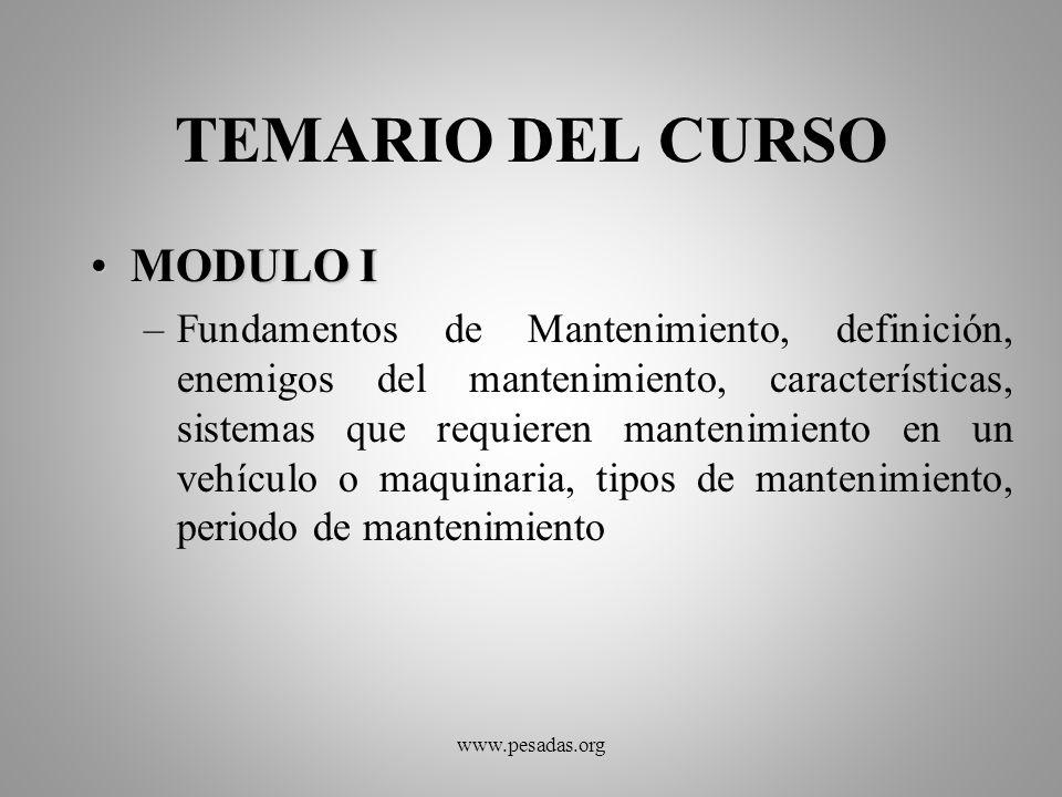 TEMARIO DEL CURSO MODULO IMODULO I –Fundamentos de Mantenimiento, definición, enemigos del mantenimiento, características, sistemas que requieren mant