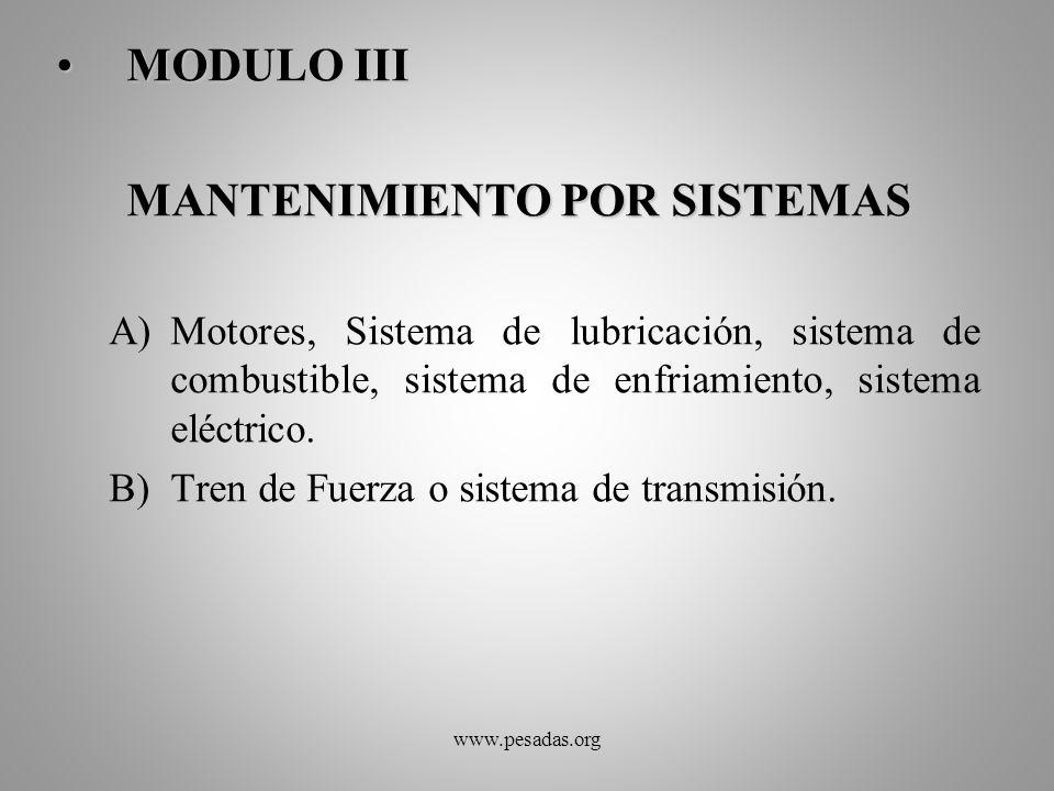 MODULO IIIMODULO III MANTENIMIENTO POR SISTEMAS A)Motores, Sistema de lubricación, sistema de combustible, sistema de enfriamiento, sistema eléctrico.