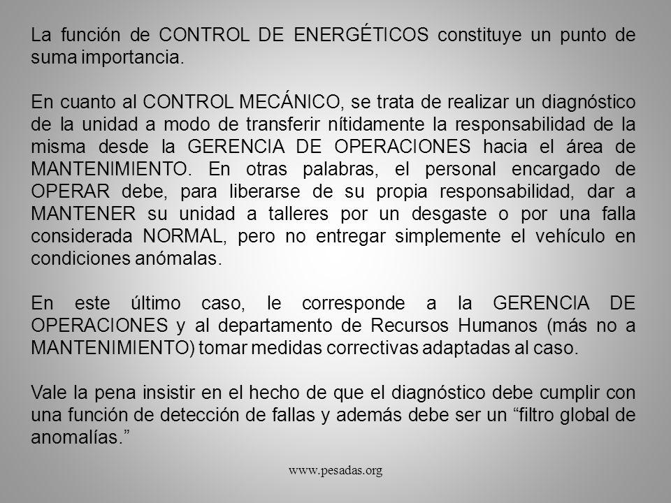 La función de CONTROL DE ENERGÉTICOS constituye un punto de suma importancia. En cuanto al CONTROL MECÁNICO, se trata de realizar un diagnóstico de la