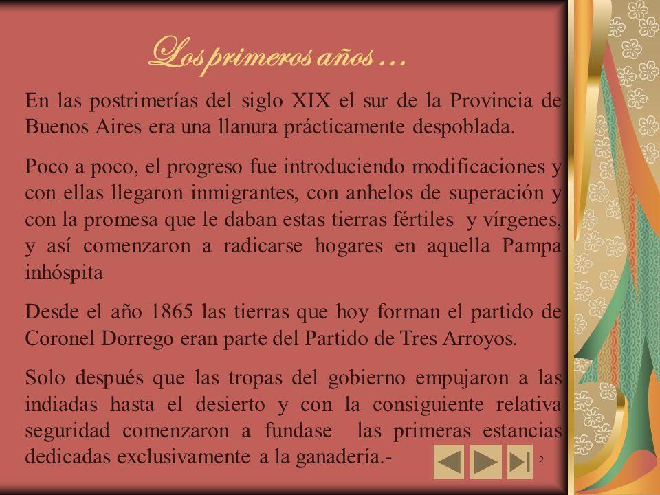 2 En las postrimerías del siglo XIX el sur de la Provincia de Buenos Aires era una llanura prácticamente despoblada. Poco a poco, el progreso fue intr