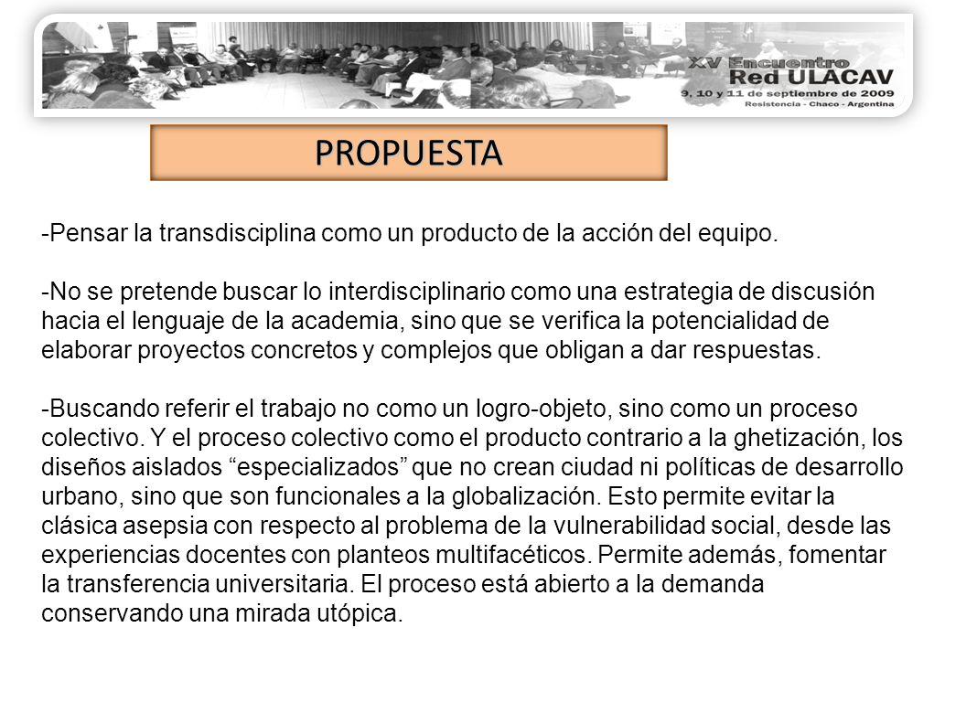 -Pensar la transdisciplina como un producto de la acción del equipo.