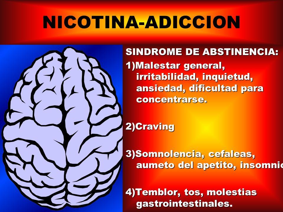 NICOTINA-ADICCION TOLERANCIA: es parcial pero globalmente se necesita aumentar la dosis para mantener los efectos.TOLERANCIA: es parcial pero globalme