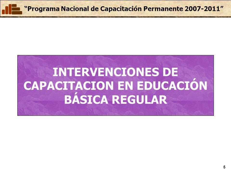 Programa Nacional de Capacitación Permanente 2007-2011 6 POBLACIÓN OBJETIVO 2007 EDUCACIÓN BÁSICA MODALIDADNIVELPOBLACIÓNPROPORCIÓN AL 100% DE DOCENTES Educación Básica Regular Inicial Docentes del II Ciclo Profesoras coordinadoras de PRONOEI Castellano : 2,091 Bilingüe : 1,139 Total: 3,230 (11.8% de 27 426) Primaria Docentes del III, IV, V CicloCastellano : 30,695 Bilingüe : 12,705 Total: 43,400 (31,52% de 137 683) Secundaria Docentes por EspecialidadTotal : 19,000 (17.55% de 108,289) META PREVISTA A CAPACITAR 200765,630 Desde el PEAR (Primaria: 13,015 docentes; Inicial: 1,219) y del Programa JUNTOS (Primaria: 10,551) se capacitará a los docentes de los ámbitos definidos en los respectivos proyectos.