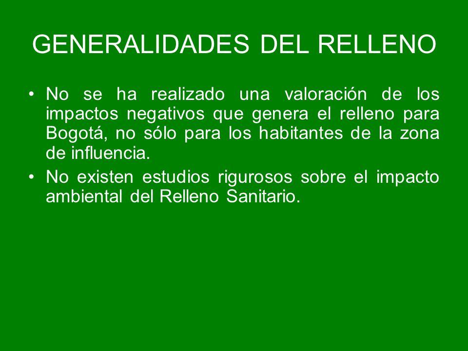 No se ha realizado una valoración de los impactos negativos que genera el relleno para Bogotá, no sólo para los habitantes de la zona de influencia. N