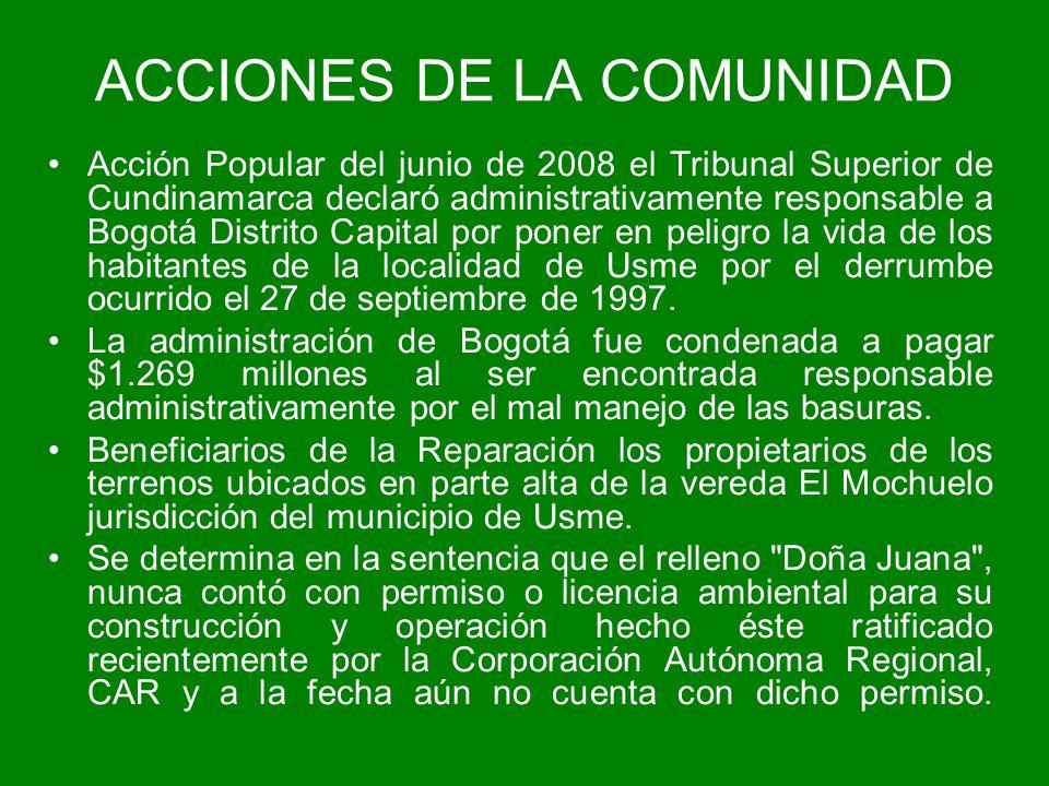 ACCIONES DE LA COMUNIDAD Acción Popular del junio de 2008 el Tribunal Superior de Cundinamarca declaró administrativamente responsable a Bogotá Distri