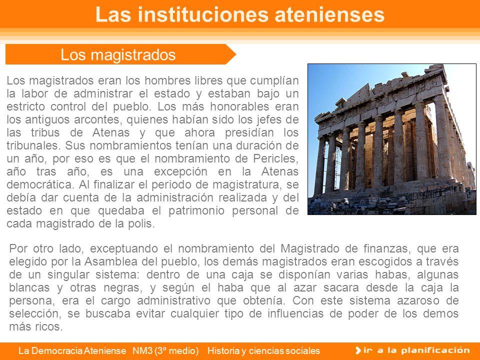 La Democracia Ateniense NM3 (3º medio) Historia y ciencias sociales El Areópago y el Arcontado El Areópago pierde la importancia de antaño y su funció