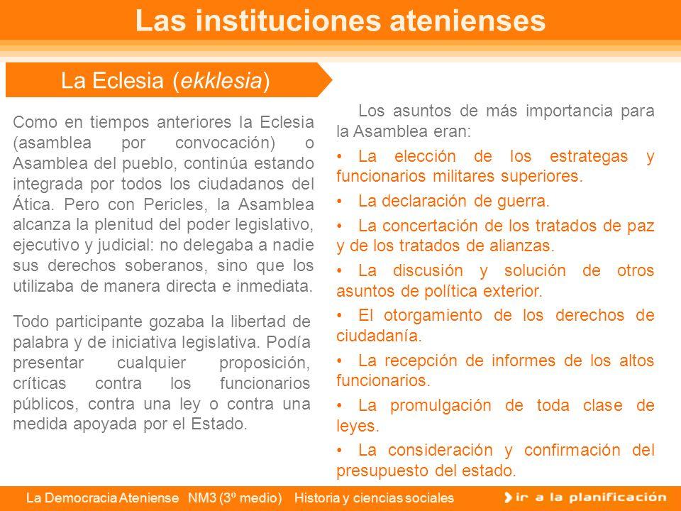 La Democracia Ateniense NM3 (3º medio) Historia y ciencias sociales El principio de igualdad El principio de igualdad que disfrutaban los ciudadanos l