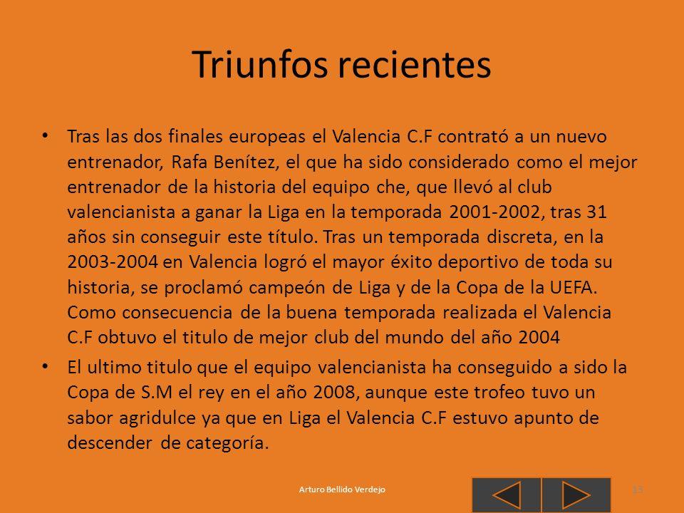 Triunfos recientes Tras las dos finales europeas el Valencia C.F contrató a un nuevo entrenador, Rafa Benítez, el que ha sido considerado como el mejo