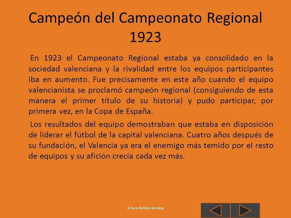 Campeón del Campeonato Regional 1923 En 1923 el Campeonato Regional estaba ya consolidado en la sociedad valenciana y la rivalidad entre los equipos p