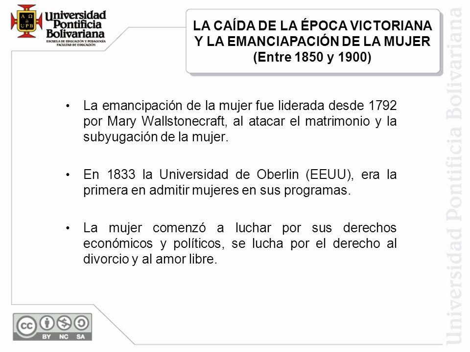 La emancipación de la mujer fue liderada desde 1792 por Mary Wallstonecraft, al atacar el matrimonio y la subyugación de la mujer. En 1833 la Universi