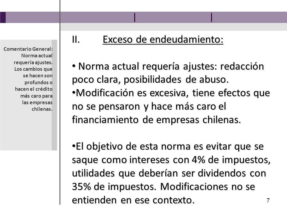 8 Normas problemáticas 1) Cálculo móvil mensual de endeudamiento elimina la certeza económica y penaliza al que le va mal, o a los proyectos que tienen pérdidas al principio (casi todos).