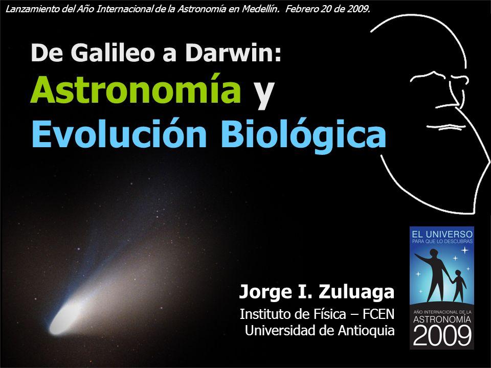 De Galileo a Darwin: Astronomía y Evolución Biológica Jorge I.