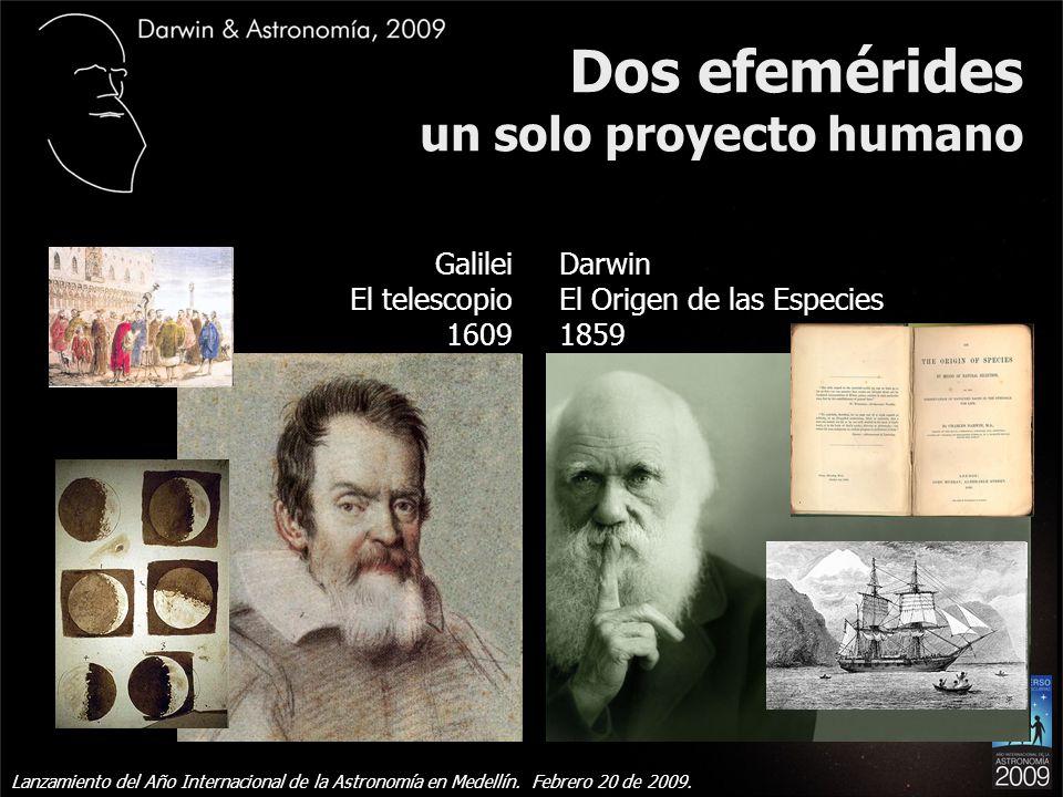 Dos efemérides un solo proyecto humano Galilei El telescopio 1609 Darwin El Origen de las Especies 1859