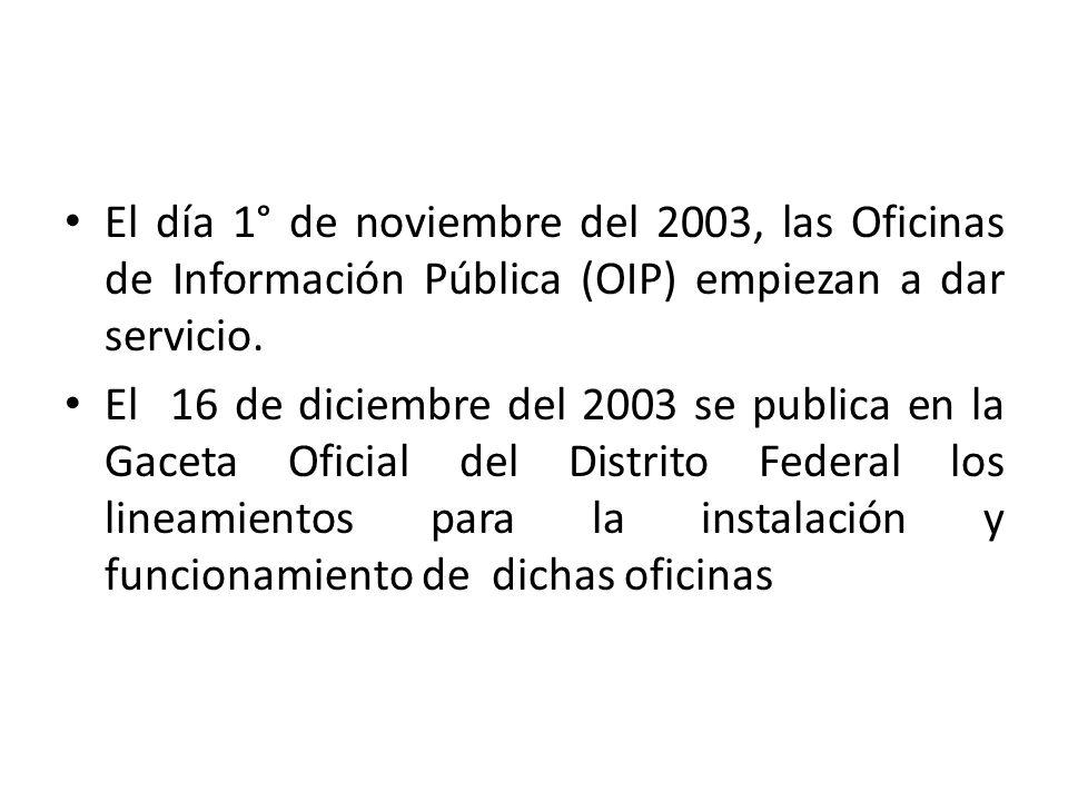 El día 1° de noviembre del 2003, las Oficinas de Información Pública (OIP) empiezan a dar servicio. El 16 de diciembre del 2003 se publica en la Gacet