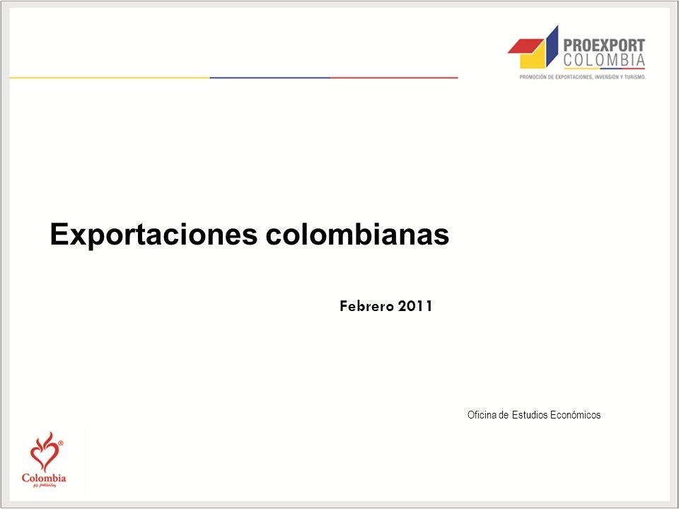 Oficina de Estudios Económicos Exportaciones colombianas Febrero 2011