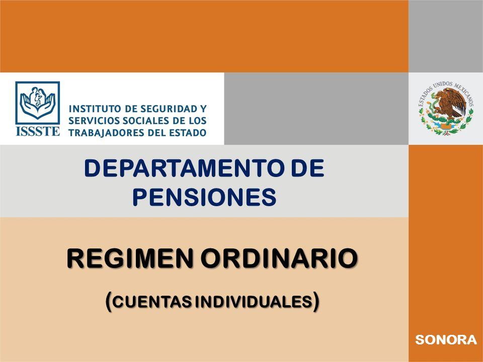 SONORA DEPARTAMENTO DE PENSIONES REGIMEN ORDINARIO ( CUENTAS INDIVIDUALES )