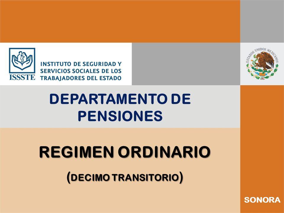 SONORA DEPARTAMENTO DE PENSIONES REGIMEN ORDINARIO ( DECIMO TRANSITORIO )
