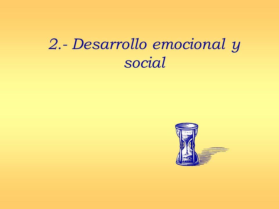 2.- Desarrollo emocional y social