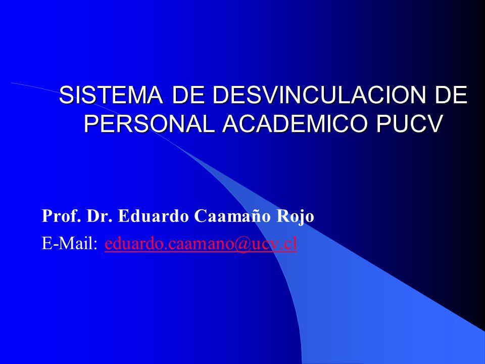 SISTEMA DE DESVINCULACION DE PERSONAL ACADEMICO PUCV Prof.