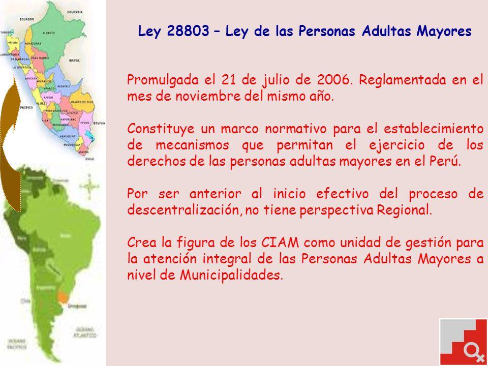 Ley 28803 – Ley de las Personas Adultas Mayores Promulgada el 21 de julio de 2006.