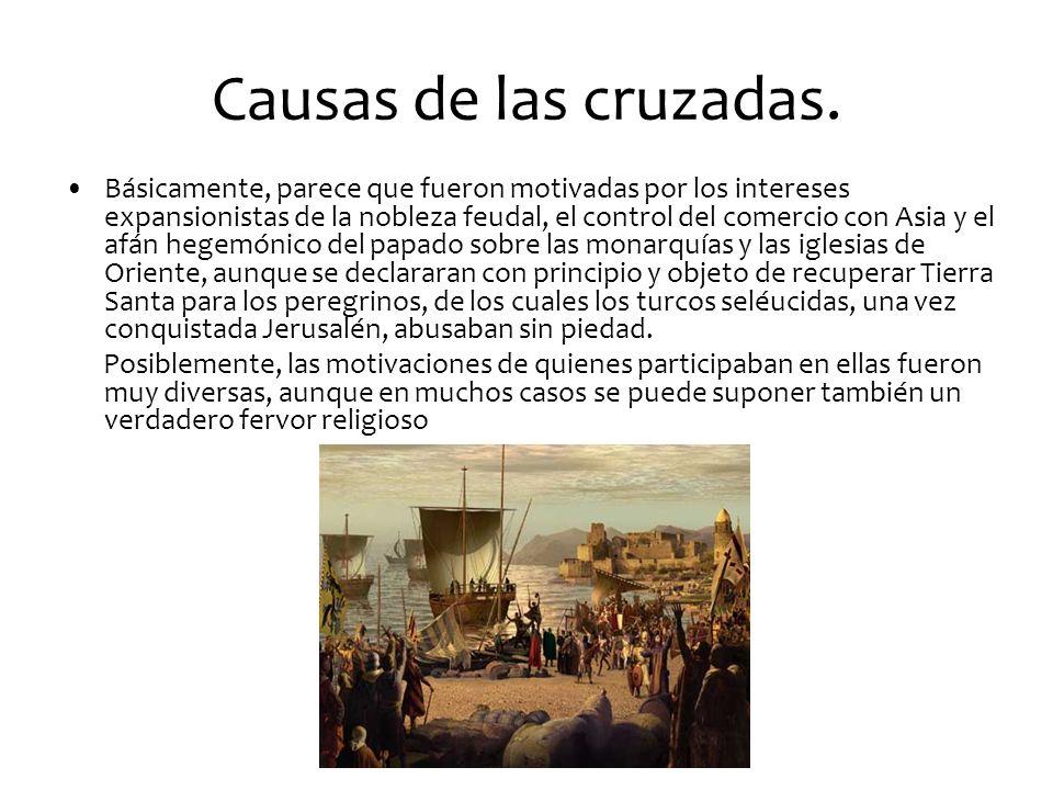 Mencionar las Cruzadas que se hicieron.Primera 1096-1099.