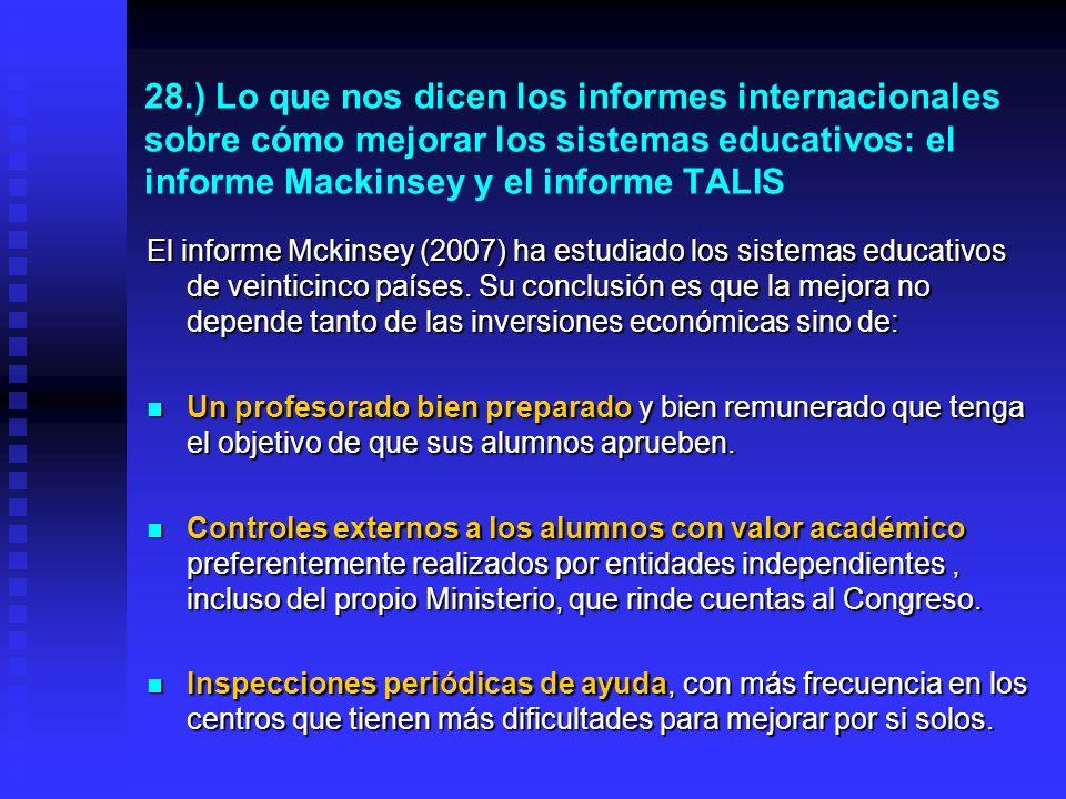 27.) ¿Por qué muchos centros de ESO promocionan de curso a alumnos no preparados? Para poder acoger a todos los alumnos de Primaria que la